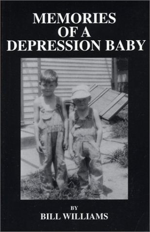 Memories of a Depression Baby (9781585970865) by Williams, Bill