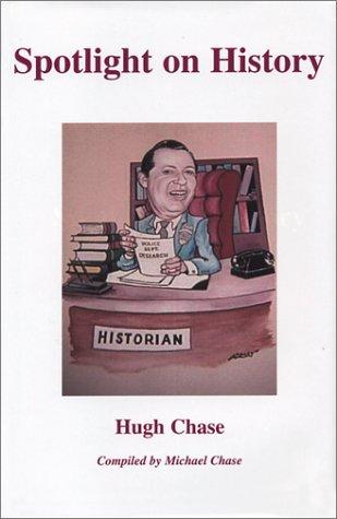 Spotlight on History: Chase, Hugh
