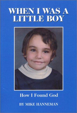 When I Was a Little Boy: Mike Hanneman