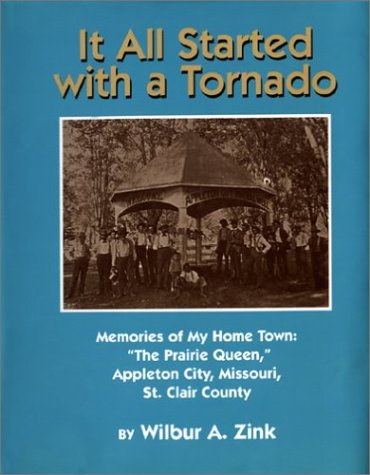 It All Started with a Tornado: Zink, Wilbur A.
