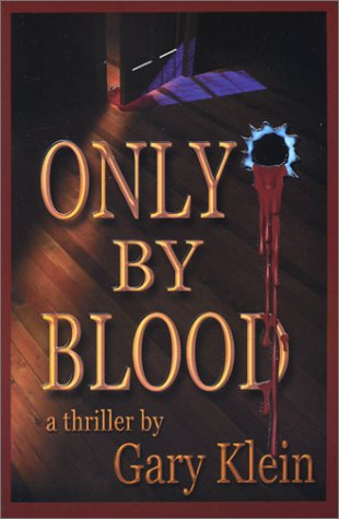 Only By Blood: Gary Klein