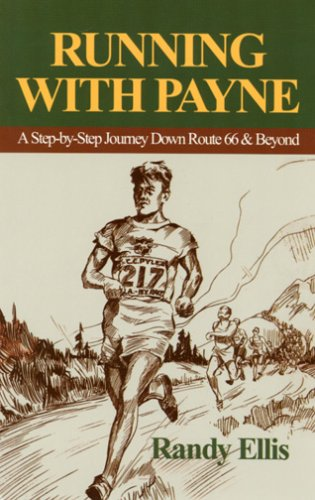 9781585973132: Running with Payne: A Step-By-Step Journey Down Route 66 & Beyond
