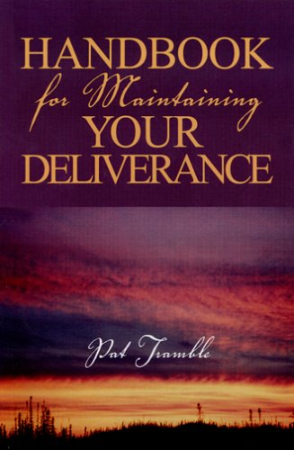Handbook for Maintaining Your Deliverance: Pat Tramble