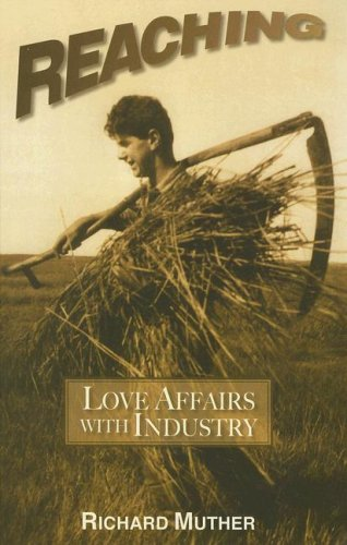 9781585973842: Reaching: Love Affairs with Industry