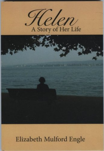 Helen: A Story of Her Life: Engle, Elizabeth Mulford