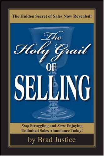 9781585974276: The Holy Grail of Selling: The Hidden Secrets of Selling Now Revealed