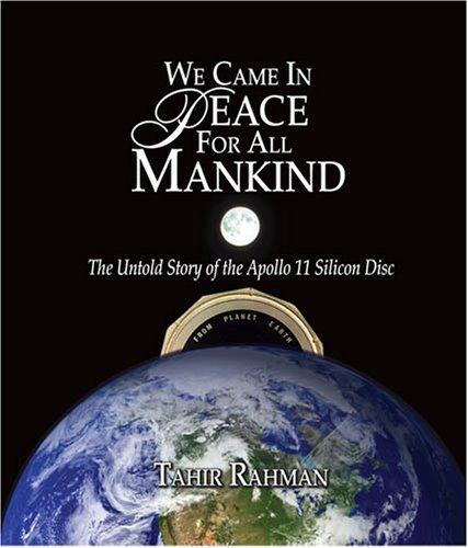 We Came in Peace for All Mankind: The Untold Story of the Apollo 11 Silicon Disc (Special 40th ...