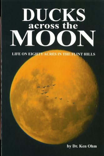 Ducks across the Moon: Life on Eighty: Ken Ohm