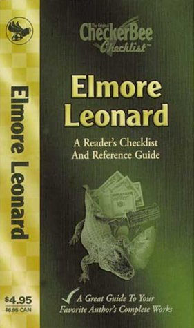 Elmore Leonard: A Reader's Checklist and Reference Guide: CheckerBee Publishing