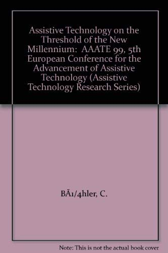 Assistive Technology on the Threshold of the: Bühler, C.; Knops,