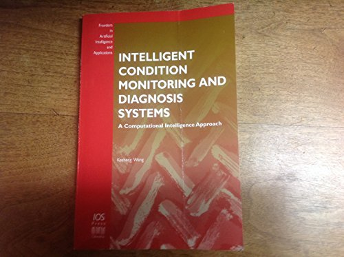 9781586033125: Intelligent Condition Monitoring and Diagnosis System: A Computational Intelligent Approach (Frontiers in Artificial Intelligence and Applications)
