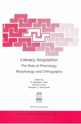 Literacy Acquisition: The Role of Phonology, Morphology and Orthography (NATO Science Series - Life & Behavioural Sciences) (Volume 353) - R.M. Joshi