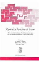 9781586033620: Operator Functional State: The Assessment and Prediction of Human Performance Degradation in Complex Tasks (NATO ASI SERIES) (Vol 355)