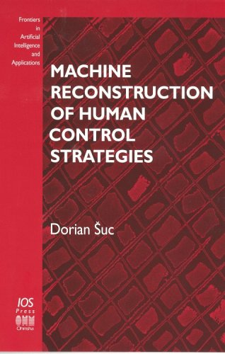 9781586033767: Machine Reconstruction of Human Control Strategies (Frontiers in Artificial Intelligence and Applications)