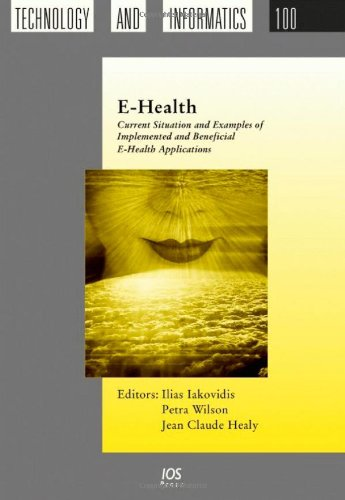 9781586034481: E-Health: Current Situation And Examples Of Implemented & Beneficial E-Health Applications (Studies in Health Technology and Informatics)