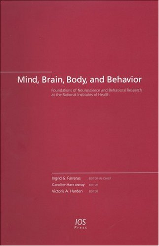 9781586034719: Mind, Brain, Body, And Behavior: The Foundations Of Neuroscience And Behavioral Research at the National Institutes of Health (Biomedical and Health Research)