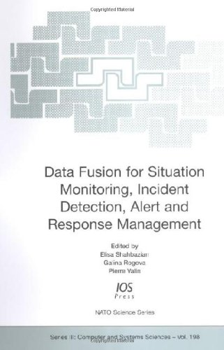 Data Fusion for Situation Monitoring, Incident Detection, Alert and Response Management (NATO ...