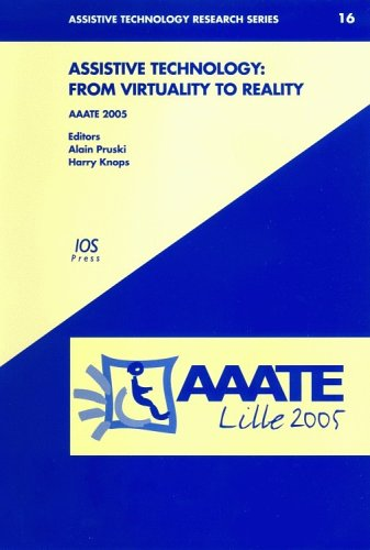 Assistive Technology: From Virtuality to Reality (Assistive: Alain Pruski, Harry