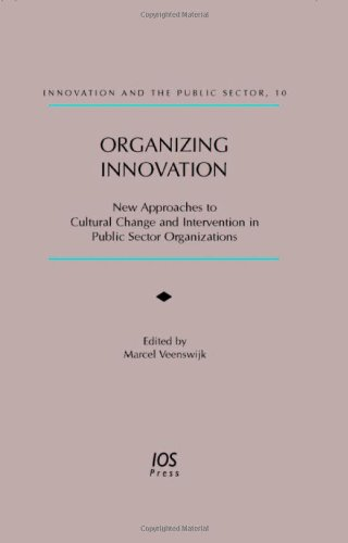 9781586035785: Organizing Innovation: New Approaches to Cultural Change and Intervention in Public Sector Organizations (Innovation and the Public Sector)