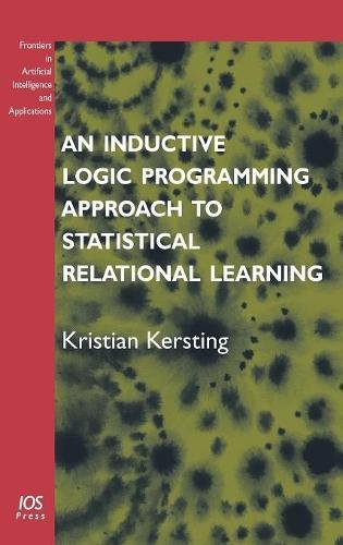 9781586036744: An Inductive Logic Programming Approach to Statistical Relational Learning (Frontiers in Artificial Intelligence and Applications, Vol. 148)