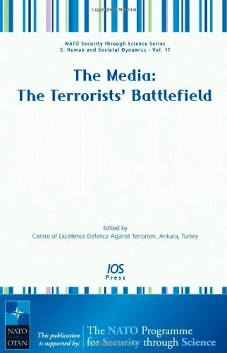 9781586037307: The Media: The Terrorists' Battlefield - Volume 17 NATO Security through Science Series: Human and Societal Dynamics (Nato Security Through Science Series E: Human and Societal Dynamics)
