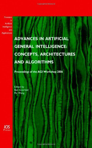 9781586037581: Advances in Artificial General Intelligence: Concepts, Architectures and Algorithms (Frontiers in Artificial Intelligence and Applications) (Frontiers in Artificial Interlligence and Applications)