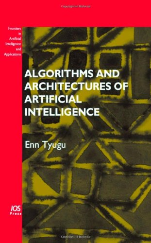 Algorithms and Architectures of Artificial Intelligence (Frontiers in Artificial Intelligence and ...