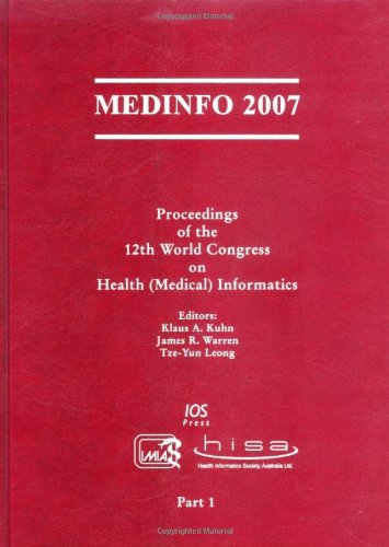 9781586037741: MEDINFO 2007: Proceedings of the 12th World Congress on Health (Medical) Informatics (Studies in Health Technology and Informatics)