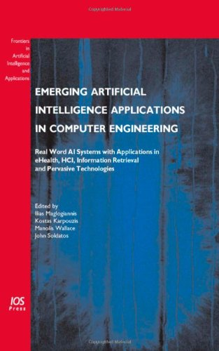 9781586037802: Emerging Artificial Intelligence Applications in Computer Engineering: Real Word AI Systems with Applications in eHealth, HCI, Information Retrieval ... in Artificial Intelligence and Applications)