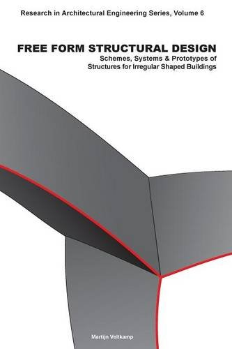 9781586037819: Free Form Structural Design: Schemes, Systems & Prototypes of Structures for Irregular Shaped Buildings (Research in Architectural Engineering Series)