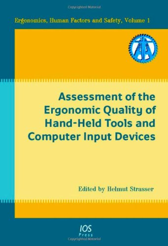 9781586037888: Assessment of the Ergonomic Quality of Hand-Held Tools and Computer Input Devices: Volume 1 Ergonomics, Human Factors and Safety