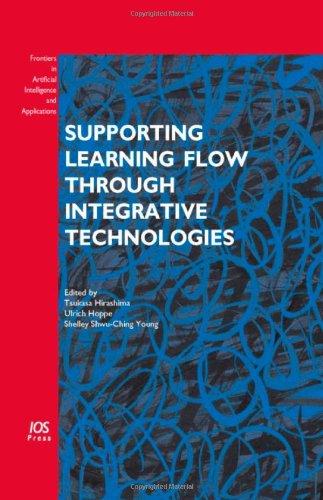 Supporting Learning Flow through Integrative Technologies: Hirashima, Tsukasa (Editor)/ Hoppe, ...