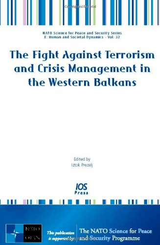 9781586038236: The Fight Against Terrorism and Crisis Management in the Western Balkans: Volume 32 NATO Science for Peace and Security Series: Human and Societal Dynamics