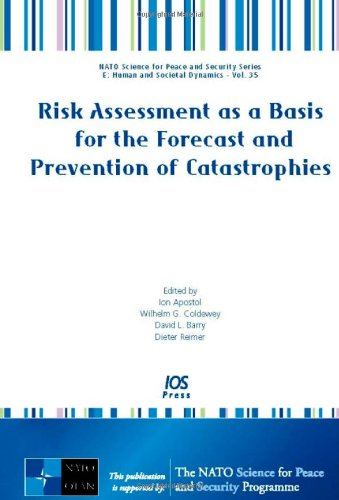 9781586038441: Risk Assessment as a Basis for the Forecast and Prevention of Catastrophies (NATO Science for Peace and Security Series. E: Human and Soc) (NATO ... Series E: Human and Societal Dynamics)