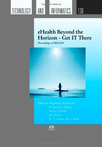 Ehealth Beyond the Horizon: Get It There : Proceedings of MIE2008 the XXIst International Congress ...