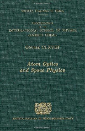 9781586039905: Atom Optics and Space Physics: Volume 168 International School of Physics Enrico Fermi (Course)