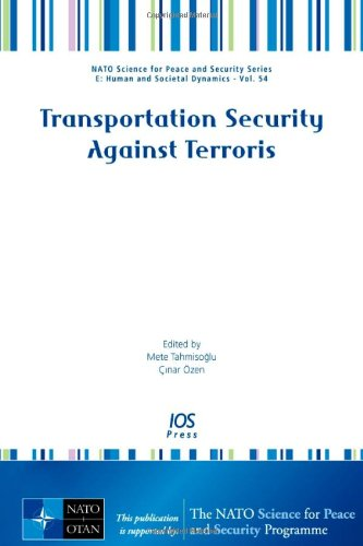 Transportation Security Against Terrorism - Volume 54 NATO Science for Peace and Security Series - ...