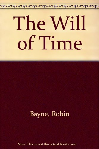 9781586084707: The Will of Time