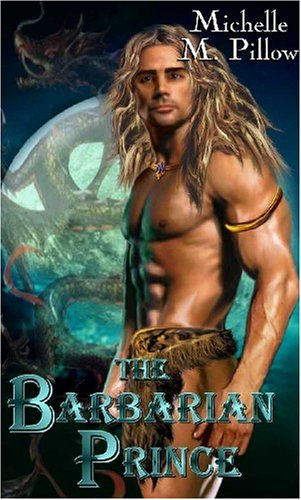 Dragon Lords: The Barbarian Prince (Book 1): Michelle M. Pillow