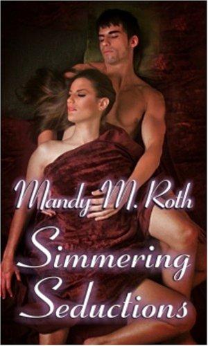 Simmering Seductions: Roth, Mandy M.
