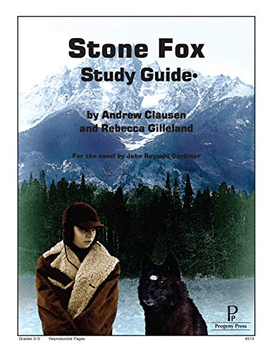 Stone Fox Study Guide (Literature Study Guides from Progeny Press): Andrew Clausen