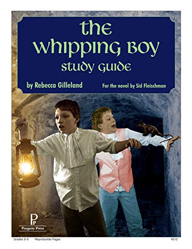 The Whipping Boy Study Guide: Rebecca Gilleland