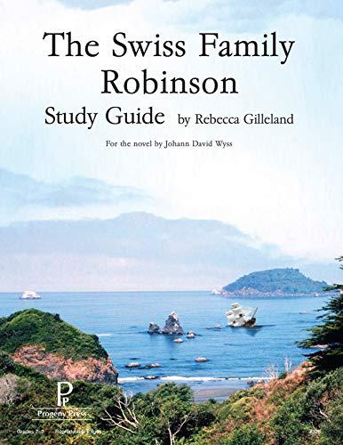 The Swiss Family Robinson Study Guide: Rebecca Gilleland