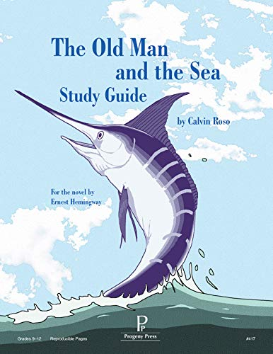 The Old Man and the Sea Study Guide: Calvin Roso