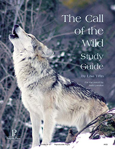 The Call of the Wild Study Guide: Lisa Tiffin