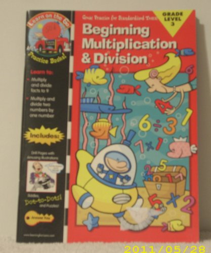 9781586100148: Beginning Multiplication & Division: Grade 3 (Learn on the Go Math)