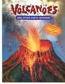 Volcanoes and Other Earth Wonders/Sticker Games and Fun Facts: Lori Andres