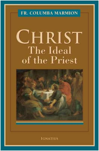 Christ: The Ideal of the Priest (Paperback): Dom Columba Marmion