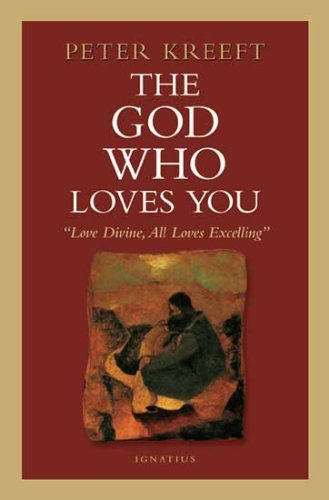 9781586170172: The God Who Loves You: Love Divine, All Loves Excelling