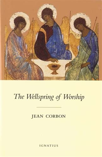 The Wellspring of Worship: Corbon, Jean